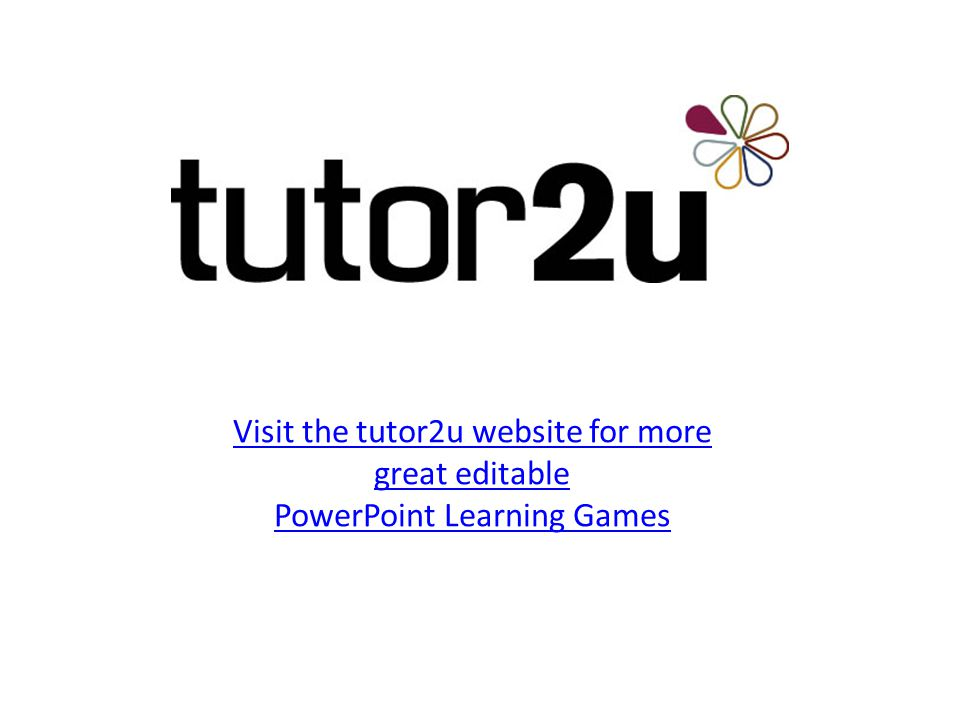 Visit the tutor2u website for more great editable PowerPoint Learning Games