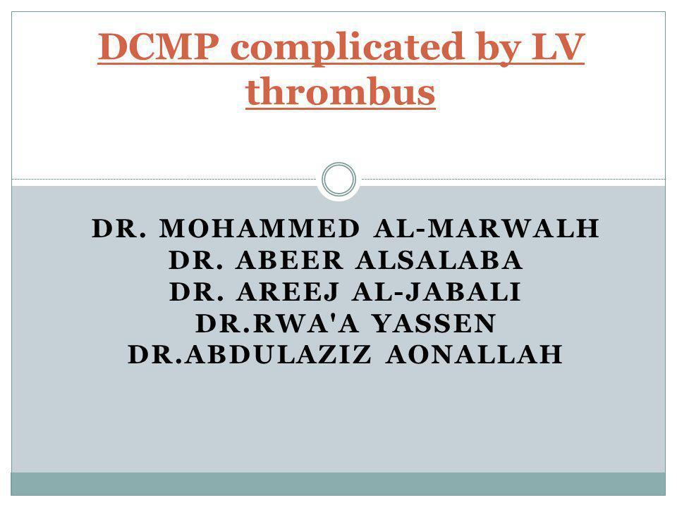 DR. MOHAMMED AL-MARWALH DR. ABEER ALSALABA DR.