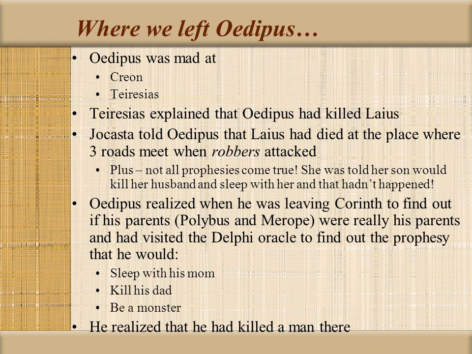Oedipus Rex The tragedy continues…