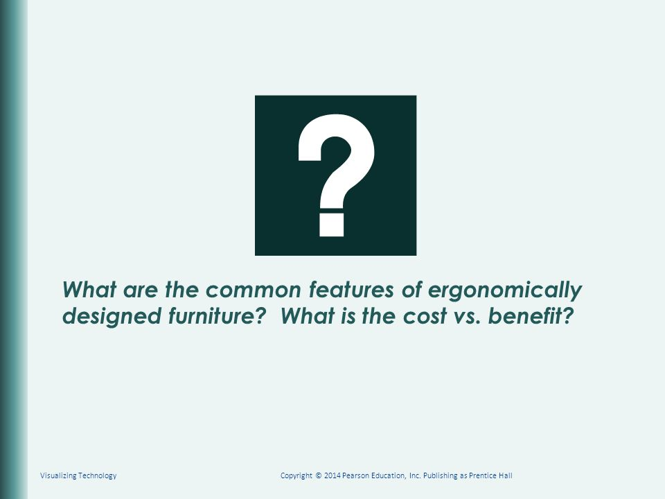 What are the common features of ergonomically designed furniture.