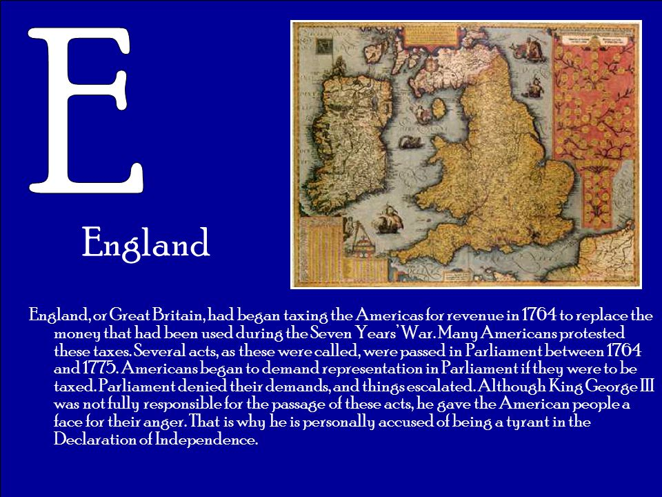 England England, or Great Britain, had began taxing the Americas for revenue in 1764 to replace the money that had been used during the Seven Years' W