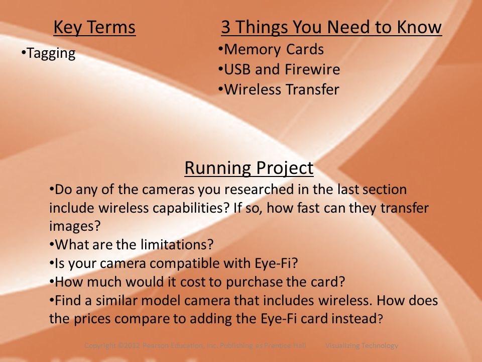 Key Terms Tagging 3 Things You Need to Know Memory Cards USB and Firewire Wireless Transfer Running Project Do any of the cameras you researched in th