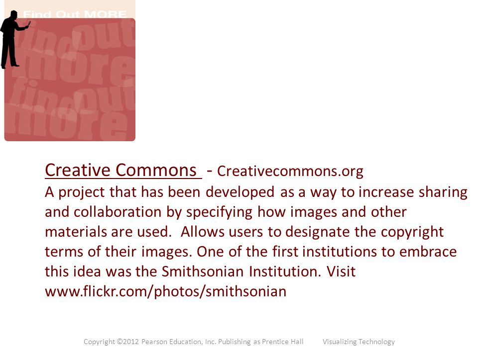 Creative Commons - Creativecommons.org A project that has been developed as a way to increase sharing and collaboration by specifying how images and o