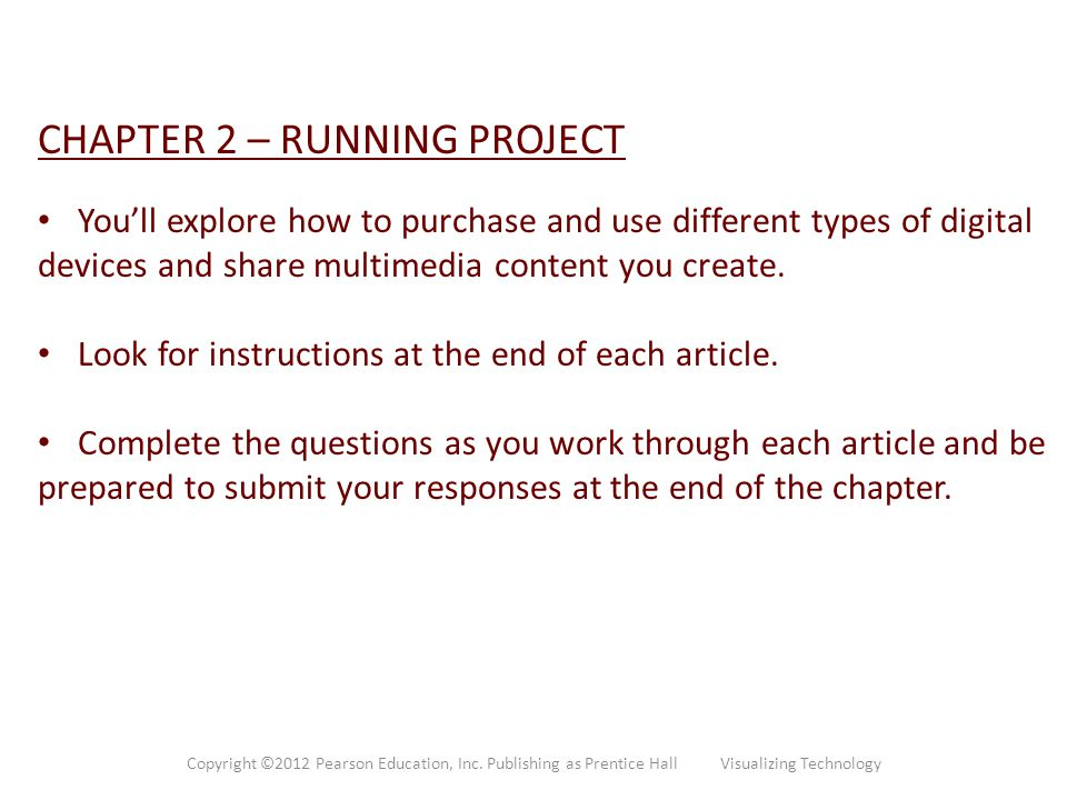 CHAPTER 2 – RUNNING PROJECT You'll explore how to purchase and use different types of digital devices and share multimedia content you create. Look fo
