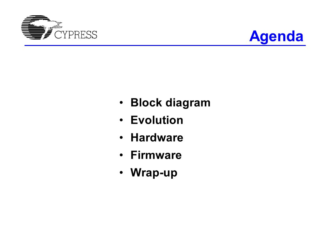 Agenda Block diagram Evolution Hardware Firmware Wrap-up