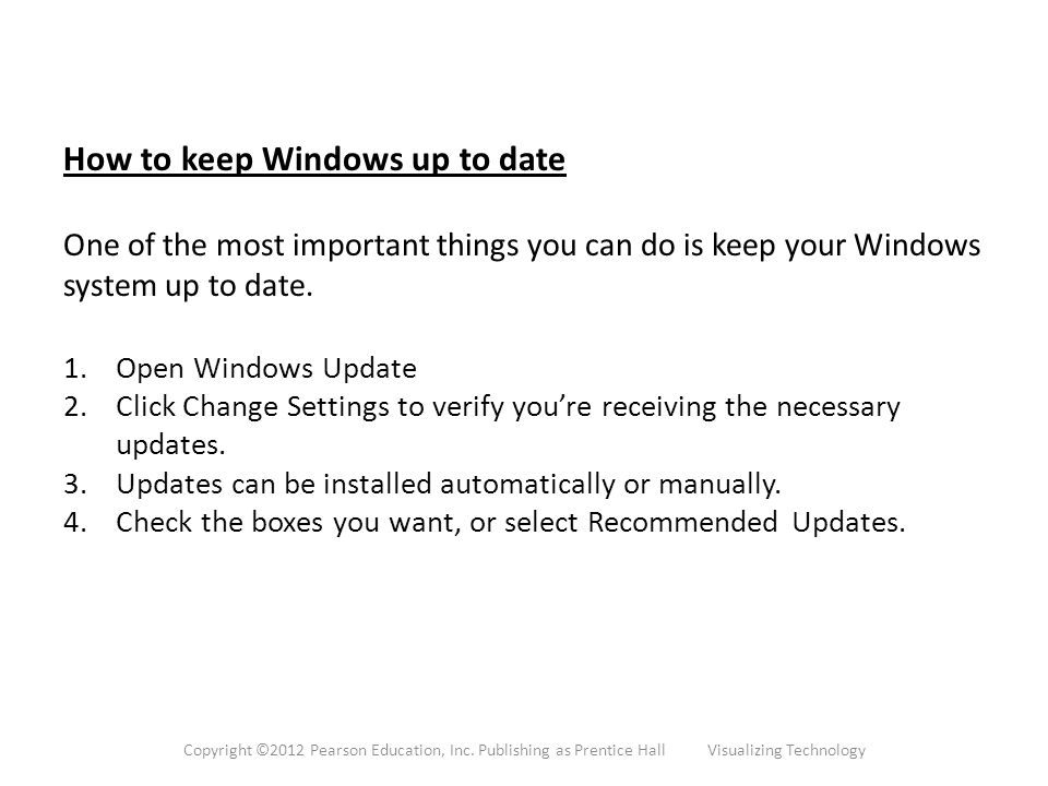 How to keep Windows up to date One of the most important things you can do is keep your Windows system up to date.