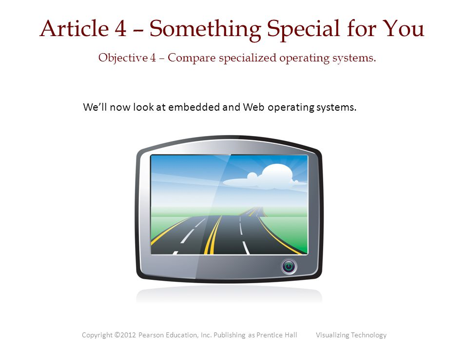 Article 4 – Something Special for You Objective 4 – Compare specialized operating systems.