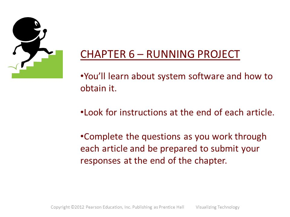 CHAPTER 6 – RUNNING PROJECT You'll learn about system software and how to obtain it.
