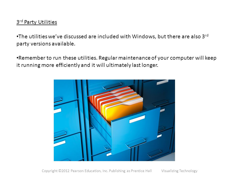 3 rd Party Utilities The utilities we've discussed are included with Windows, but there are also 3 rd party versions available.