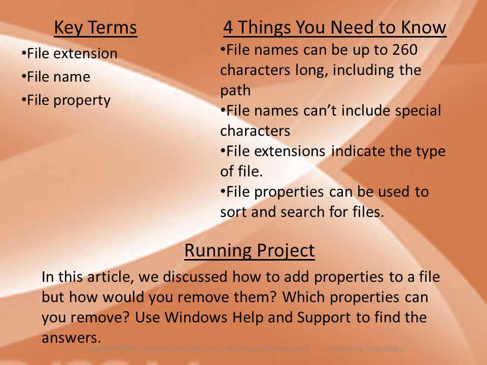 Key Terms File extension File name File property 4 Things You Need to Know File names can be up to 260 characters long, including the path File names