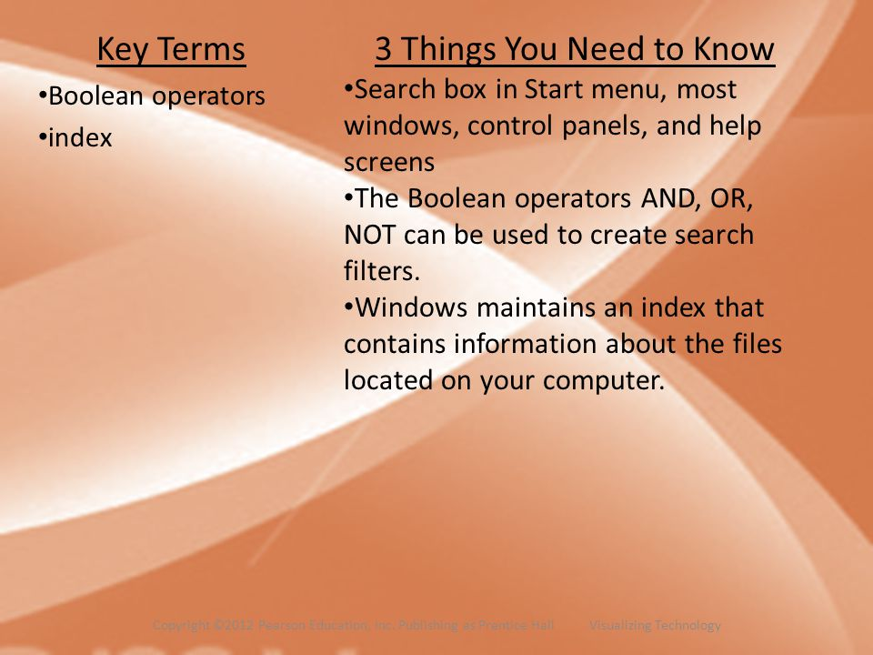 Key Terms Boolean operators index 3 Things You Need to Know Search box in Start menu, most windows, control panels, and help screens The Boolean opera