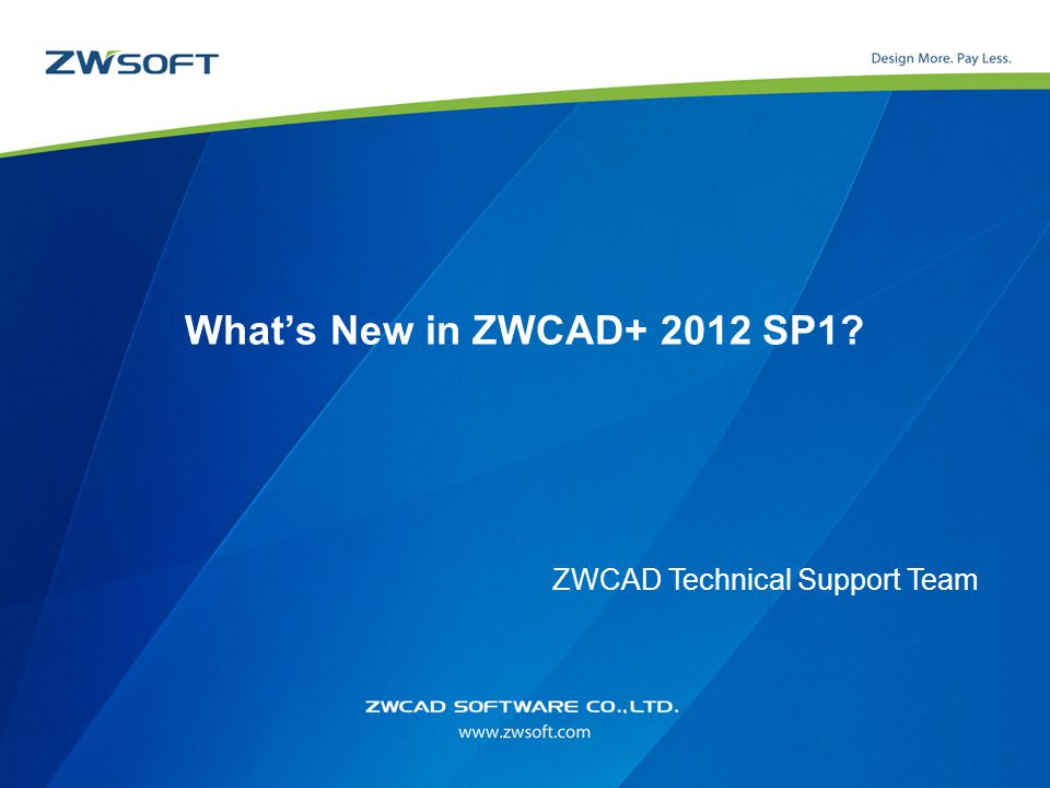 What's New in ZWCAD+ 2012 SP1 ZWCAD Technical Support Team