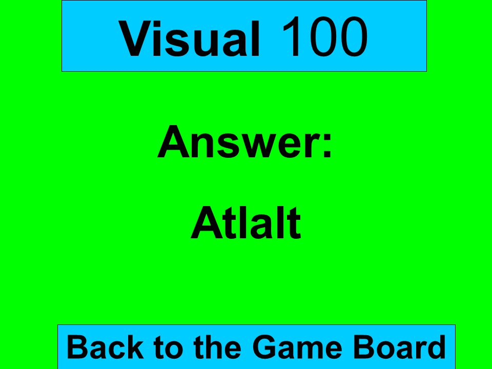 Visual 100 Answer: Atlalt Back to the Game Board