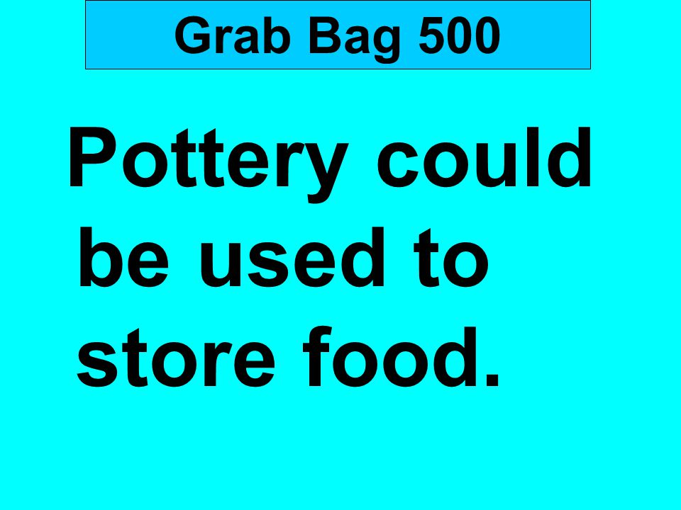 Grab Bag 500 Pottery could be used to store food.