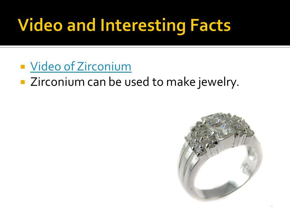  Zirconium is not very reactive  Oxidation States: 4, 3, 2, 1, (amphoteric oxide)