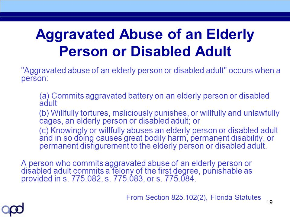 19 Aggravated Abuse of an Elderly Person or Disabled Adult