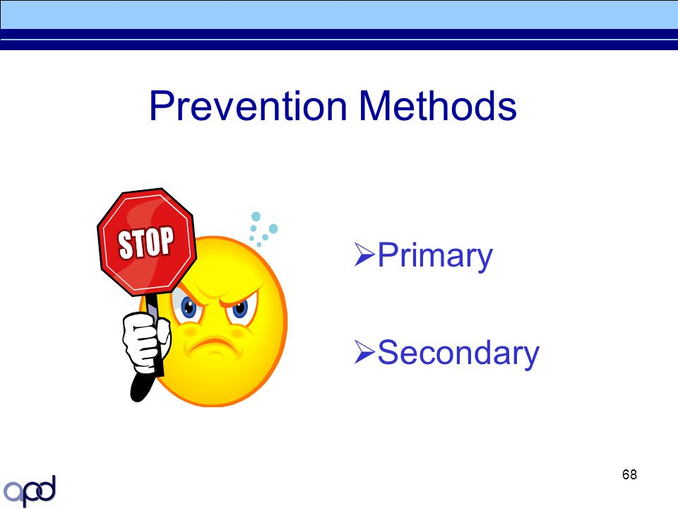 68 Prevention Methods  Primary  Secondary