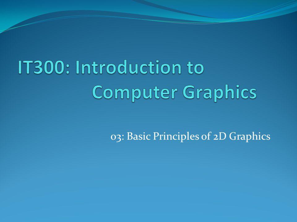 03: Basic Principles of 2D Graphics