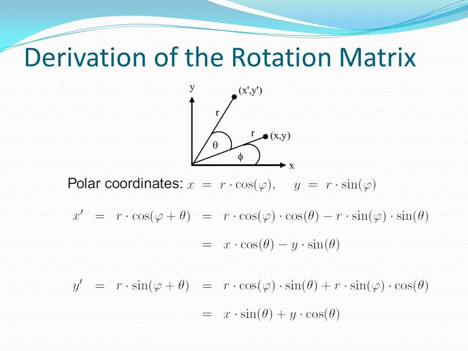 Derivation of the Rotation Matrix