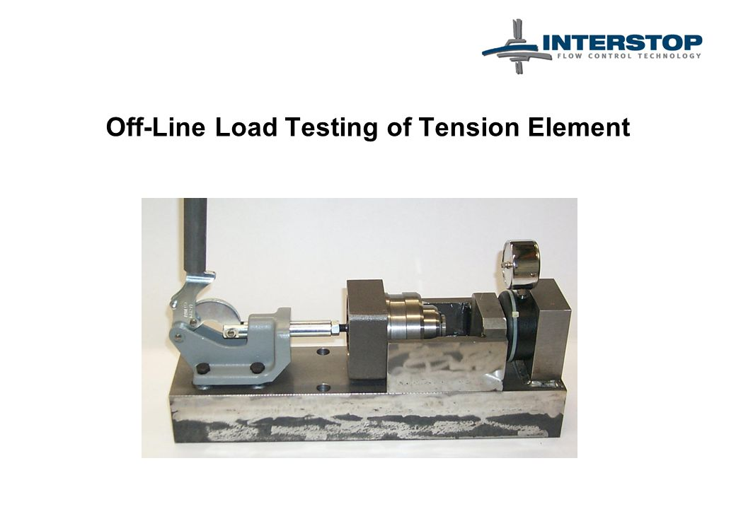 Off-Line Load Testing of Tension Element