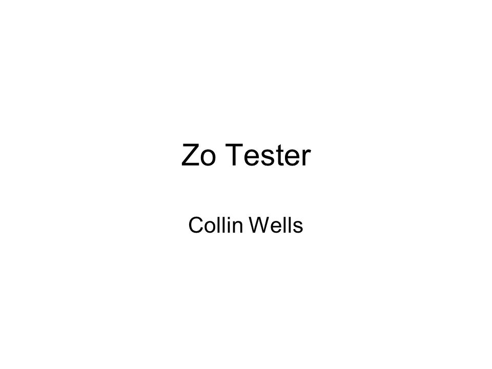 Zo Tester Collin Wells