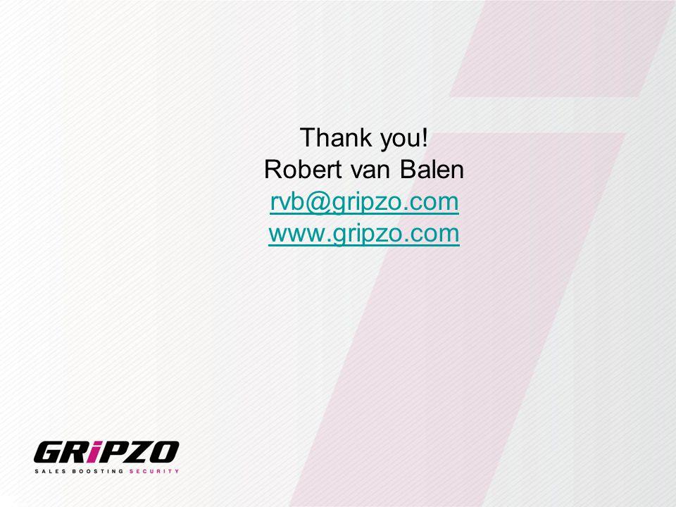 Thank you! Robert van Balen rvb@gripzo.com www.gripzo.com rvb@gripzo.com www.gripzo.com