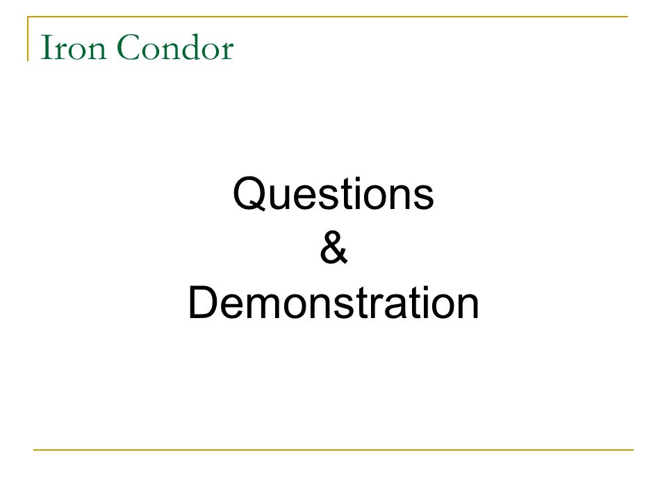 Iron Condor Questions & Demonstration