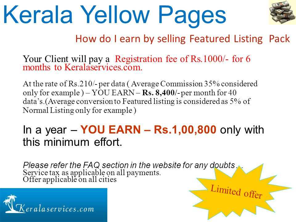 Your Client will pay a Registration fee of Rs.1000/- for 6 months to Keralaservices.com.