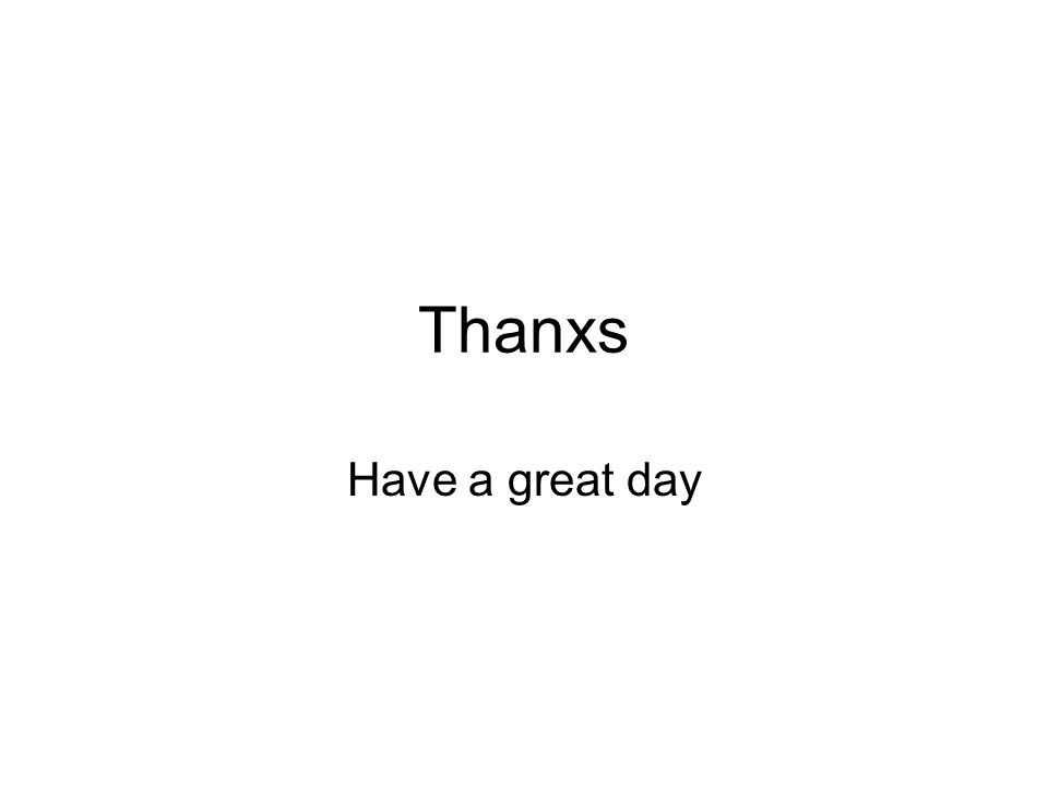 Thanxs Have a great day