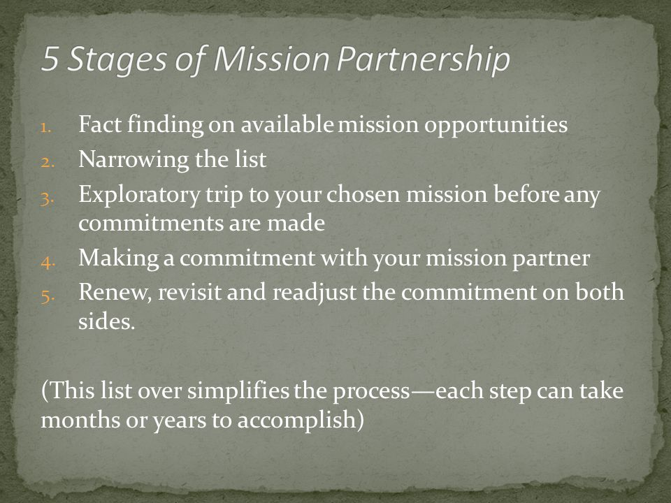 1. Fact finding on available mission opportunities 2.