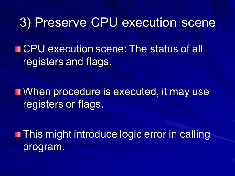 3) Preserve CPU execution scene CPU execution scene: The status of all registers and flags.