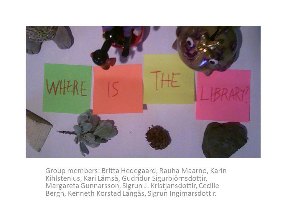 Group members: Britta Hedegaard, Rauha Maarno, Karin Kihlstenius, Kari Lämsä, Gudridur Sigurbjörnsdottir, Margareta Gunnarsson, Sigrun J.