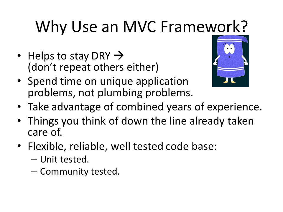 Why Use an MVC Framework.