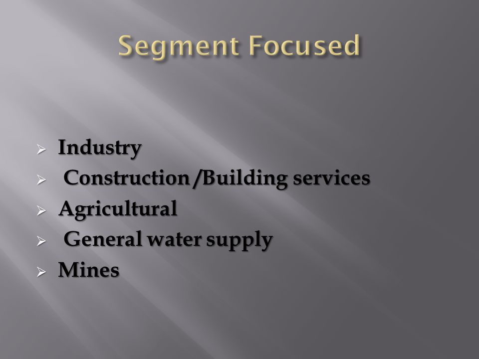  Industry  Construction /Building services  Agricultural  General water supply  Mines