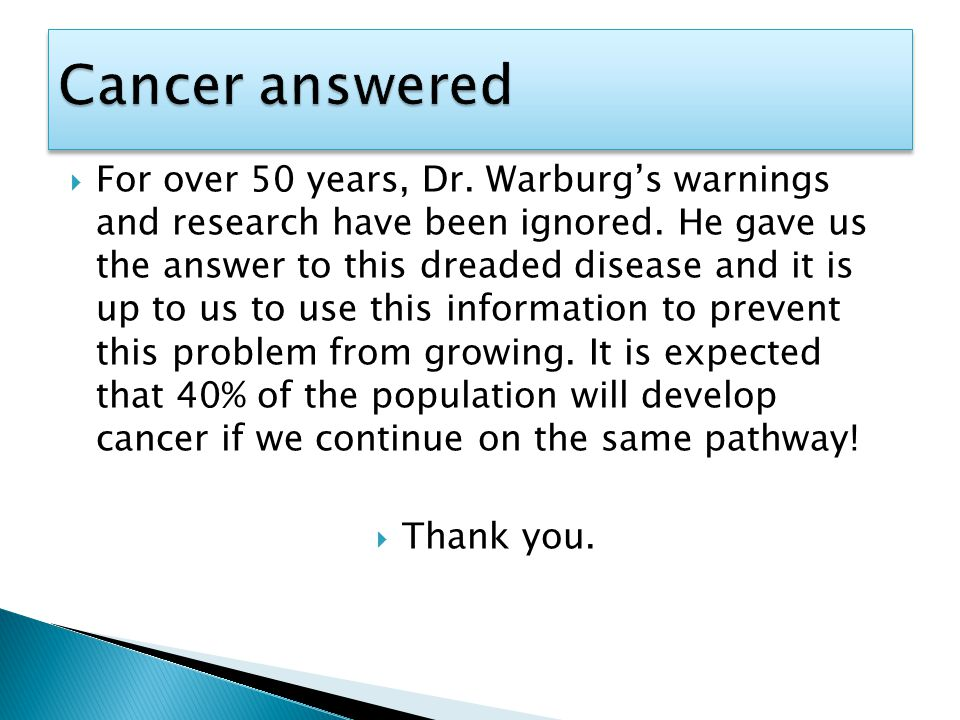  For over 50 years, Dr. Warburg's warnings and research have been ignored.