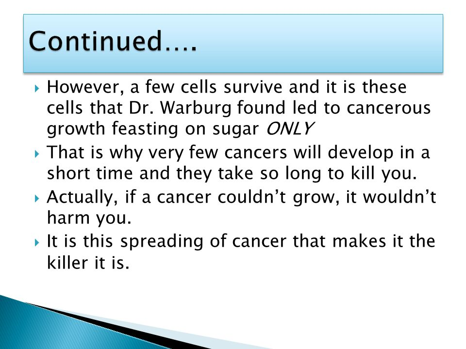  However, a few cells survive and it is these cells that Dr.