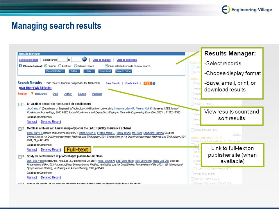 Managing search results Results Manager: -Select records -Choose display format -Save, email, print, or download results View results count and sort results Link to full-text on publisher site (when available)