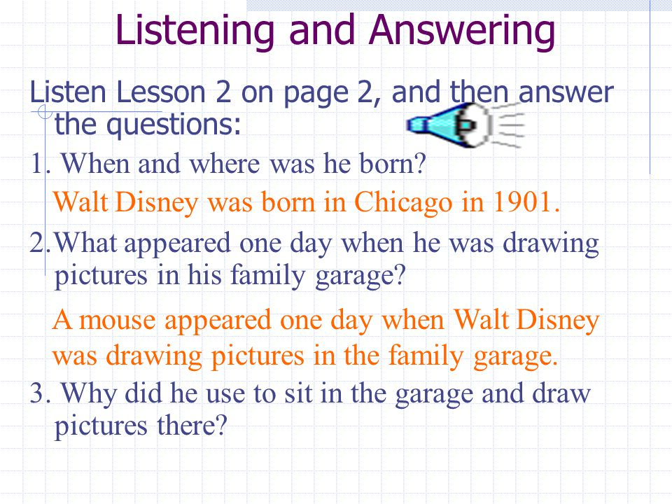 Listening and Answering Listen Lesson 2 on page 2, and then answer the questions: 1.