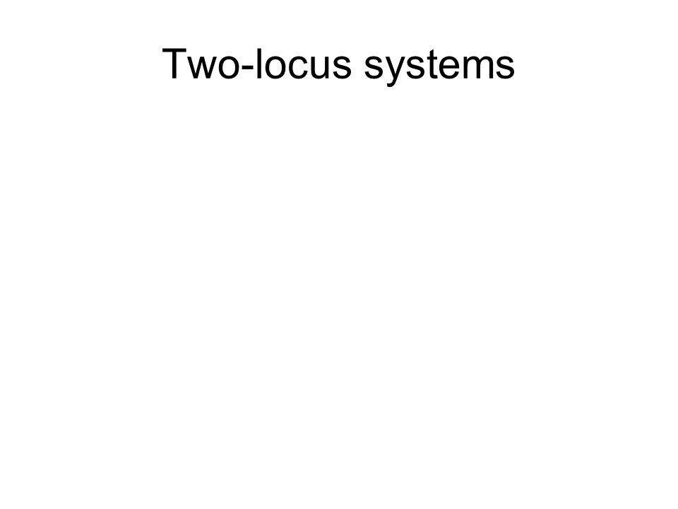 Two-locus systems