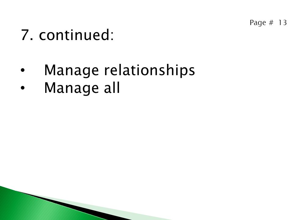 Page # 13 7. continued: Manage relationships Manage all