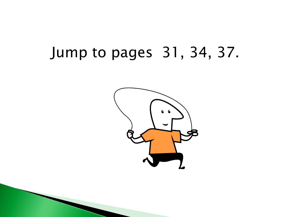 Jump to pages 31, 34, 37.