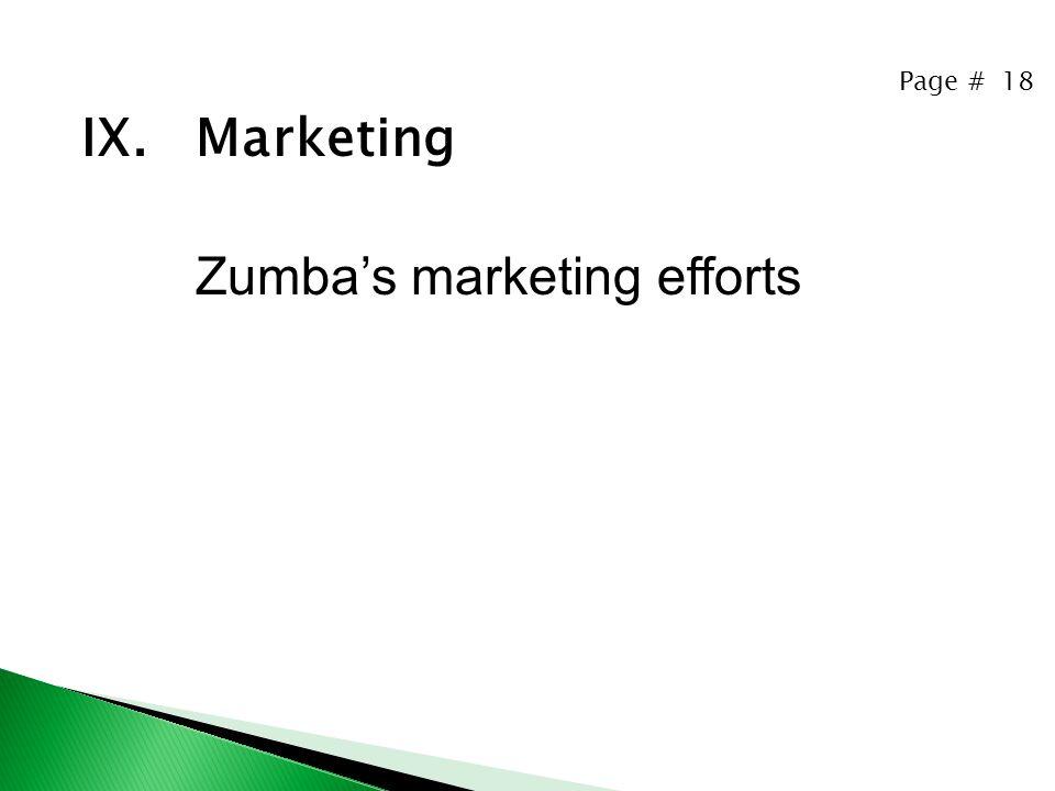 Page # 18 IX. Marketing Zumba's marketing efforts