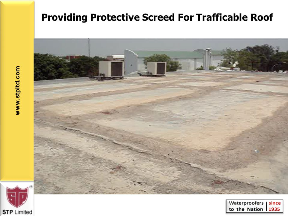 www.stpltd.com Providing Protective Screed For Trafficable Roof