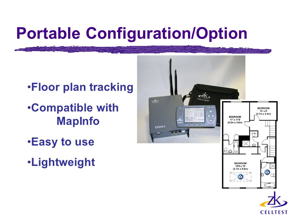 Portable Configuration/Option Floor plan tracking Compatible with MapInfo Easy to use Lightweight