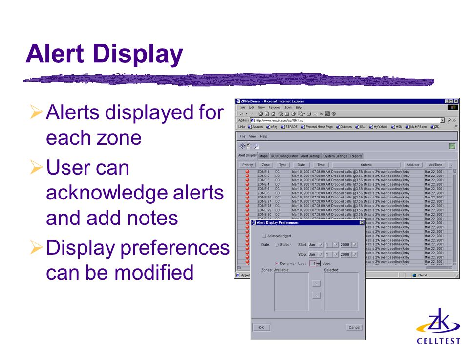 Alert Display  Alerts displayed for each zone  User can acknowledge alerts and add notes  Display preferences can be modified
