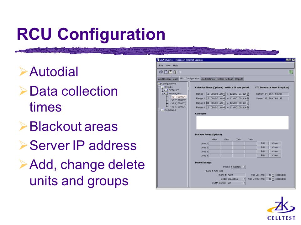 RCU Configuration  Autodial  Data collection times  Blackout areas  Server IP address  Add, change delete units and groups