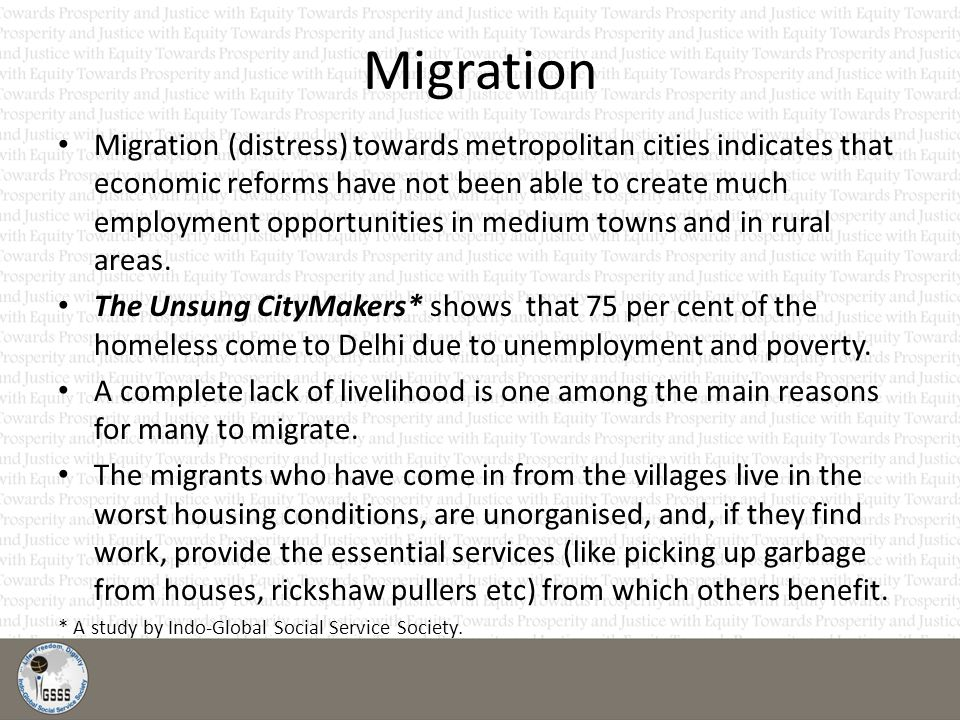 Migration Migration (distress) towards metropolitan cities indicates that economic reforms have not been able to create much employment opportunities in medium towns and in rural areas.
