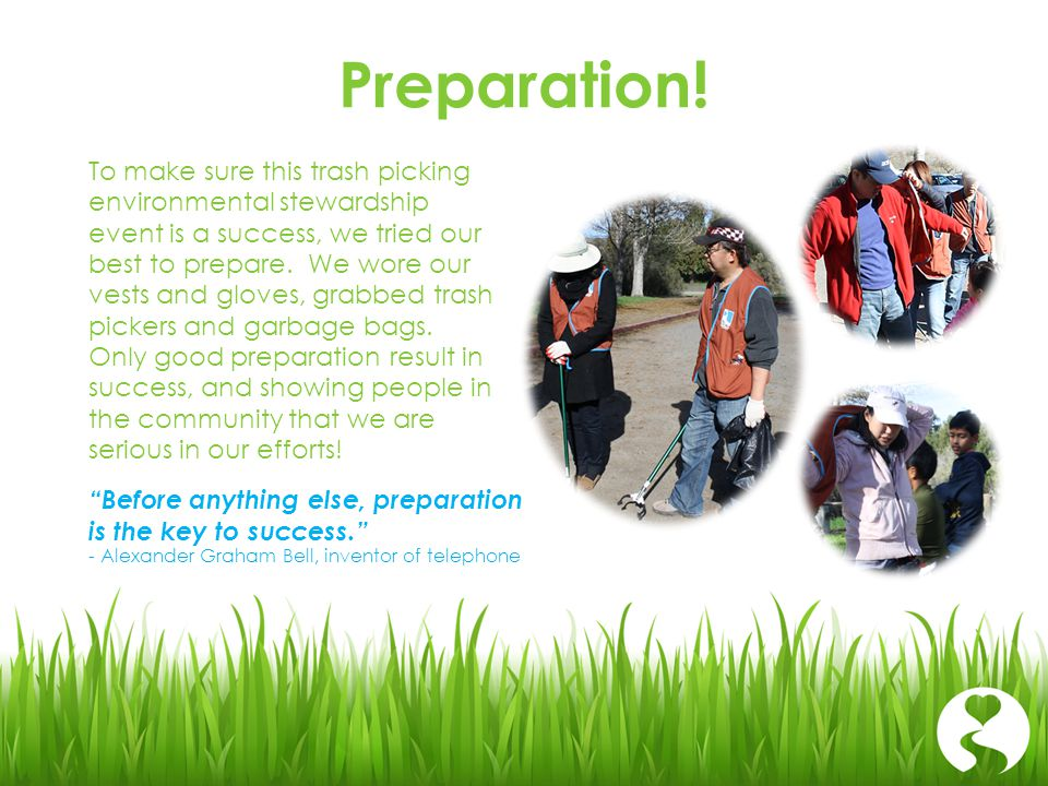 Preparation! To make sure this trash picking environmental stewardship event is a success, we tried our best to prepare. We wore our vests and gloves,