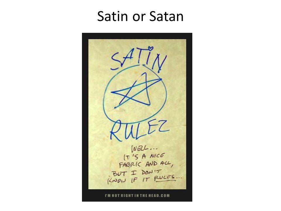 Satin or Satan