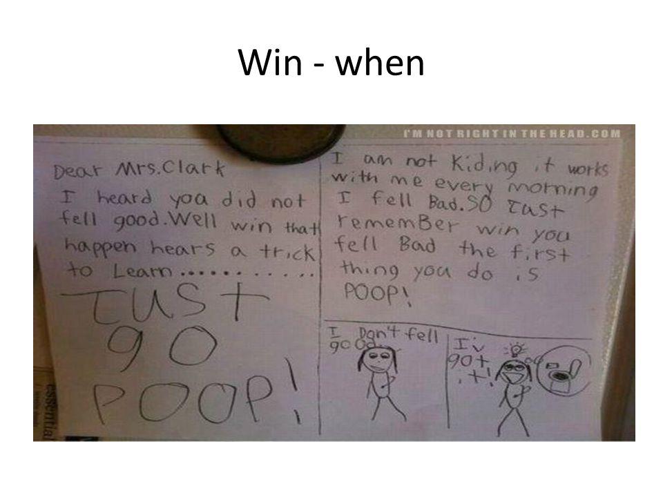 Win - when